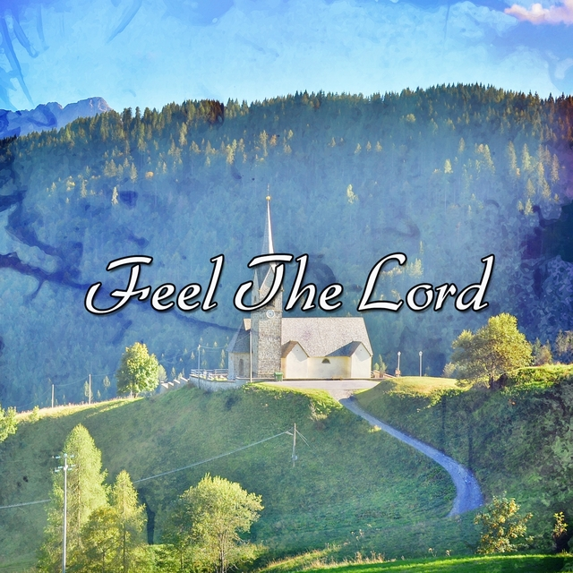 Feel The Lord