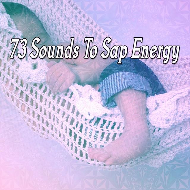 73 Sounds To Sap Energy