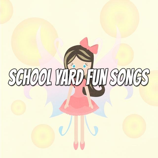 School Yard Fun Songs
