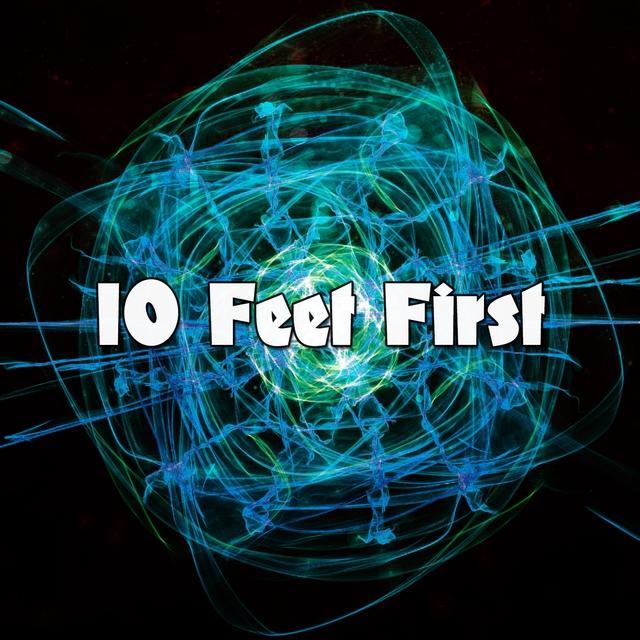 10 Feet First