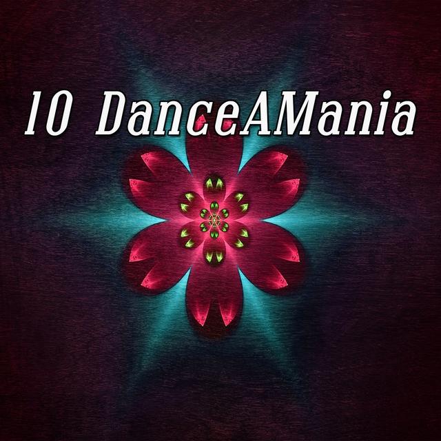 10 DanceAMania