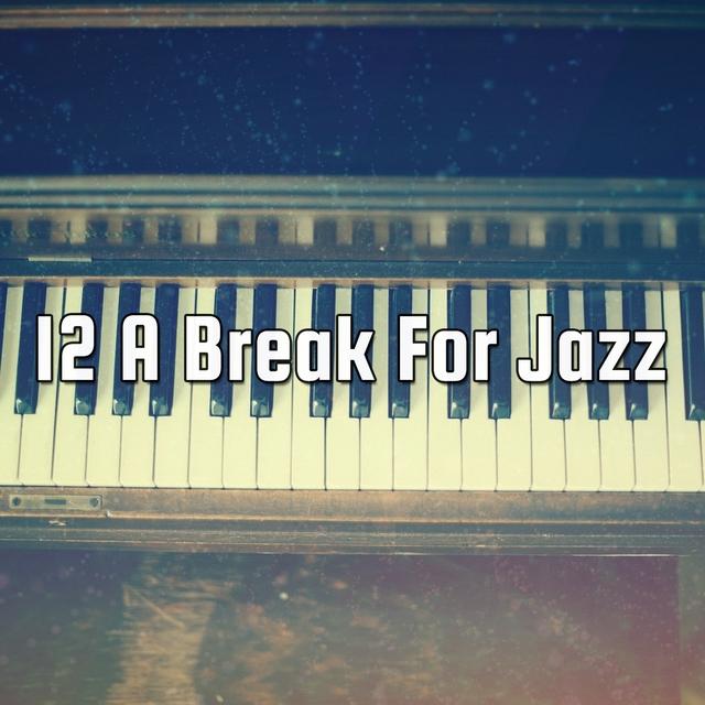12 A Break For Jazz