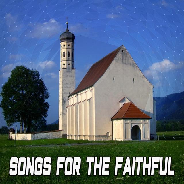 Songs For The Faithful