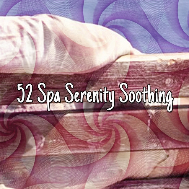 52 Spa Serenity Soothing