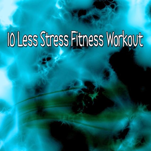 10 Less Stress Fitness Workout