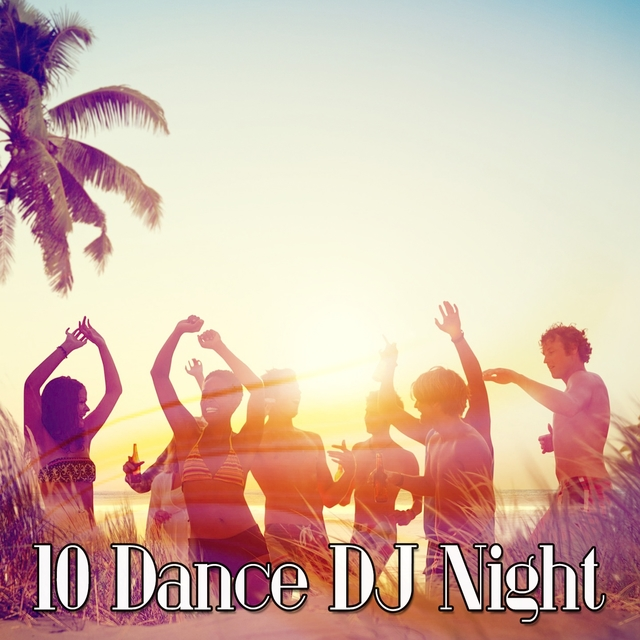 10 Dance DJ Night