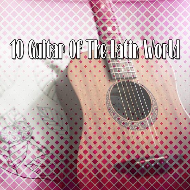 10 Guitar Of The Latin World