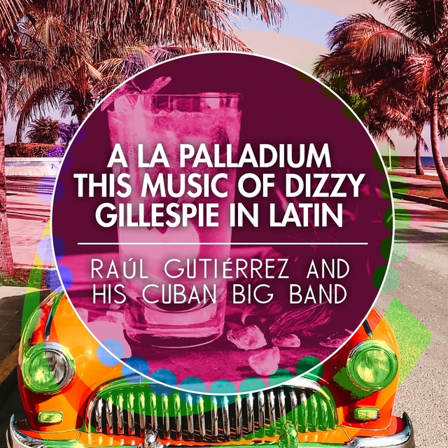 A La Palladium - This Music of Dizzy Gillespie In Latin