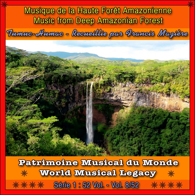 Patrimoine musical du monde / vol. 8/52 : tumuc-humac, musique de la haute forêt amazonienne