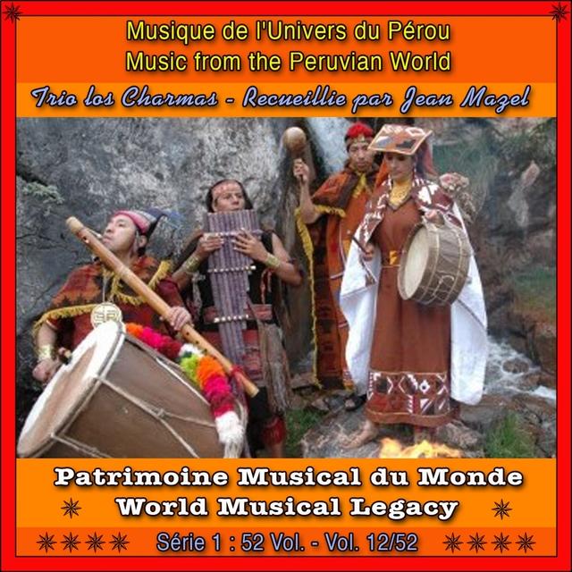 Patrimoine Musical Du Monde / Vol. 12/52: Musique de L'Univers Du Pérou
