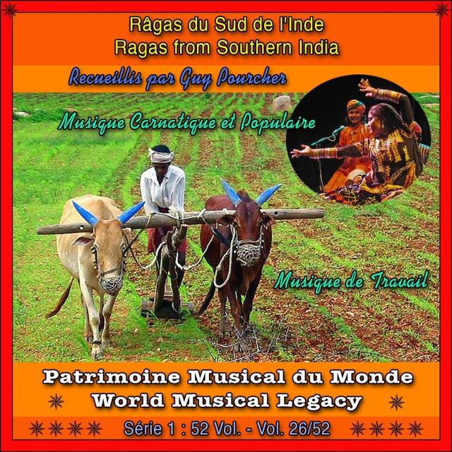 Patrimoine Musical du Monde / Vol. 26/52 : Râgas du Sud de l'Inde