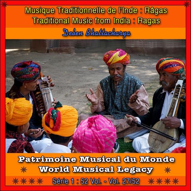 Patrimoine Musical du Monde / Vol. 27/52 : Musique Traditionnelle de l'Inde, Râga