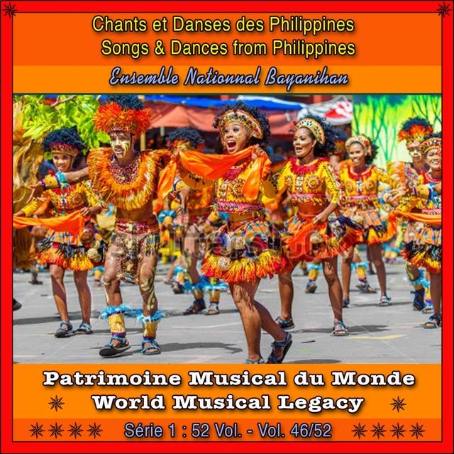 Patrimoine Musical du Monde / Vol. 46/52 : Chants et Danses des Philippines