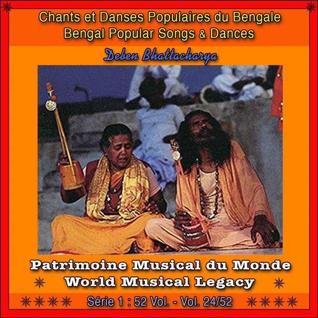 Patrimoine Musical Du Monde / Vol. 24/52: Chants Et Danses Populaires Du Bengale