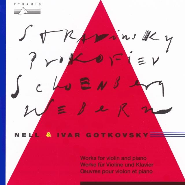 Stravinsky, Webern, Prokofiev, Schoenberg: Works for Violin & Piano