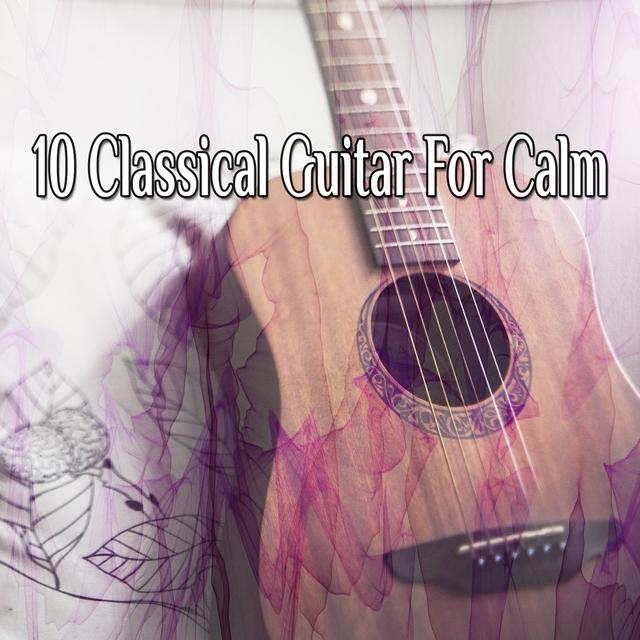 10 Classical Guitar For Calm