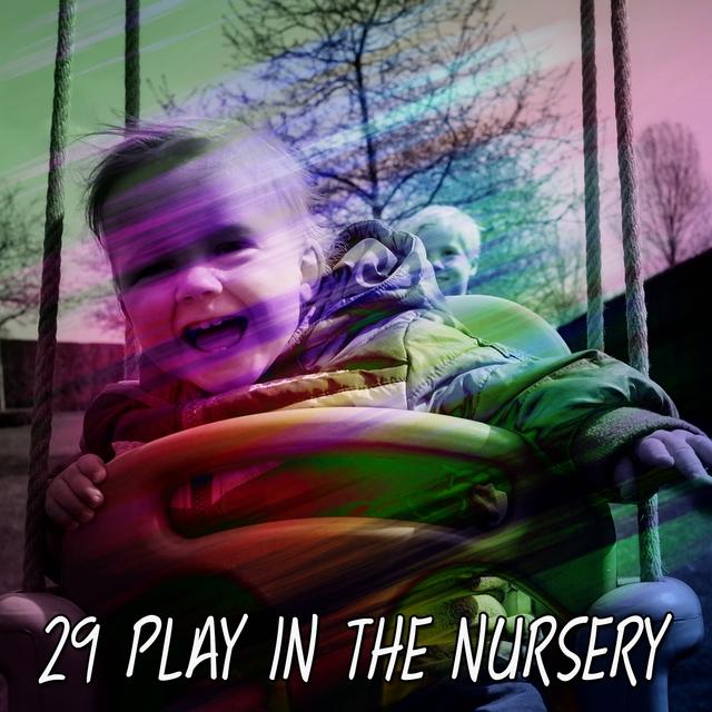 29 Play In The Nursery