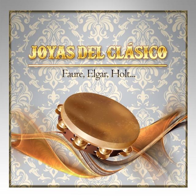 Couverture de Joyas Del Clásico, Faure, Elgar, Holt...