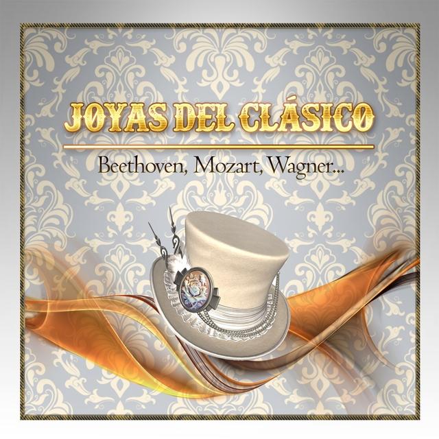 Couverture de Joyas Del Clásico, Beethoven, Mozart, Wagner...