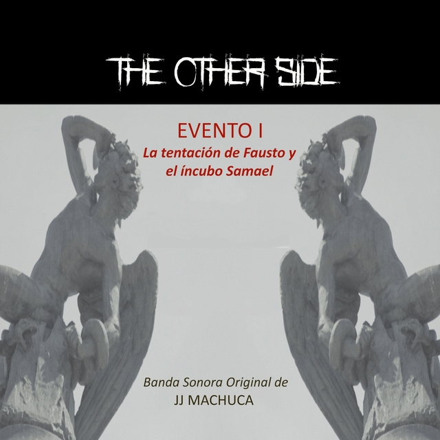 The Other Side Evento 1: La Tentación de Fausto y el Íncubo Samael