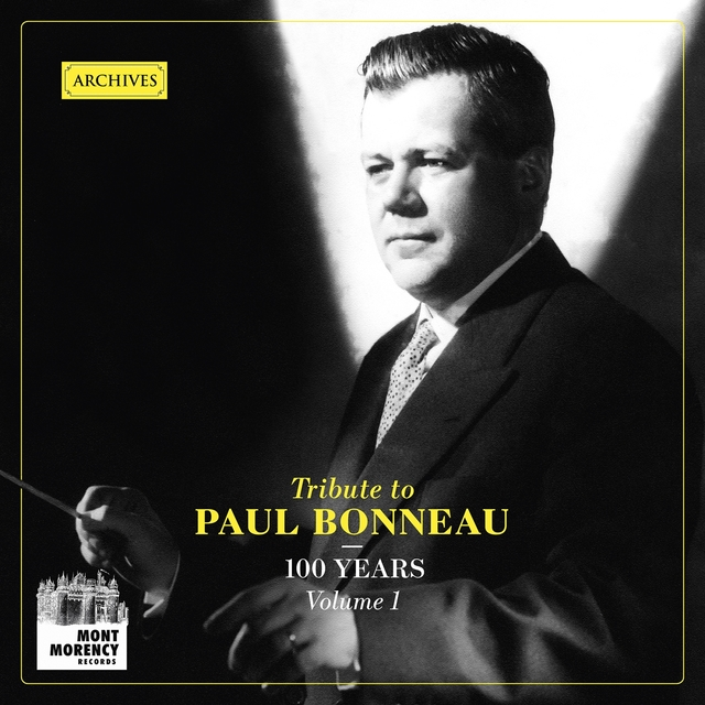 100 years: Tribute to Paul Bonneau, Vol. 1