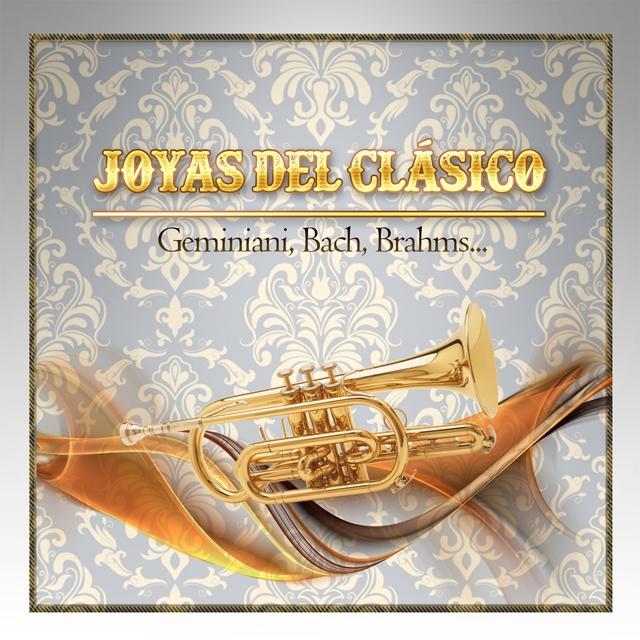 Couverture de Joyas Del Clásico, Geminiani, Bach, Brahms...