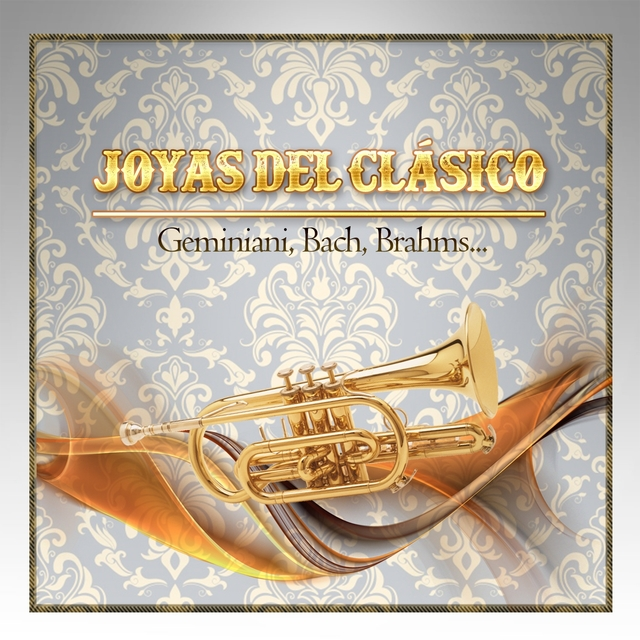 Joyas Del Clásico, Geminiani, Bach, Brahms...