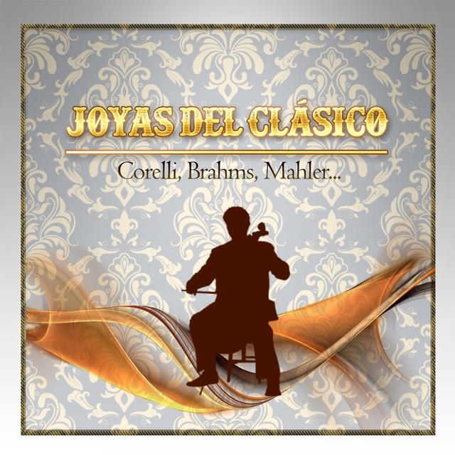 Couverture de Joyas Del Clásico, Corelli, Brahms, Mahler...