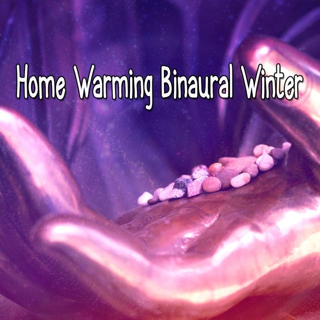 Home Warming Binaural Winter