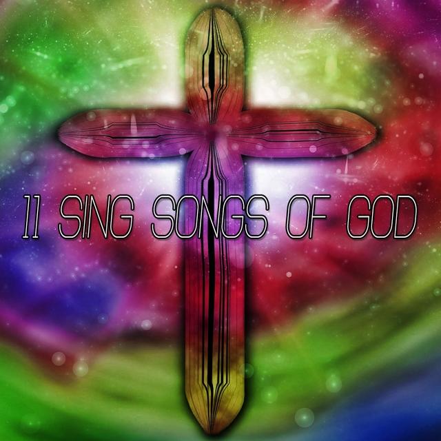 11 Sing Songs Of God