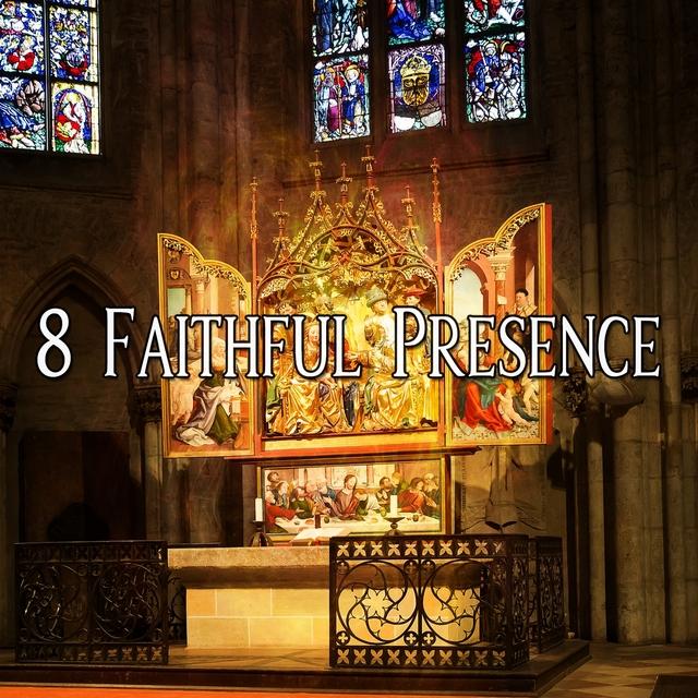 8 Faithful Presence
