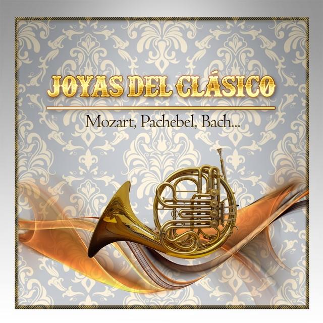 Couverture de Joyas Del Clásico, Mozart, Pachebel, Bach...