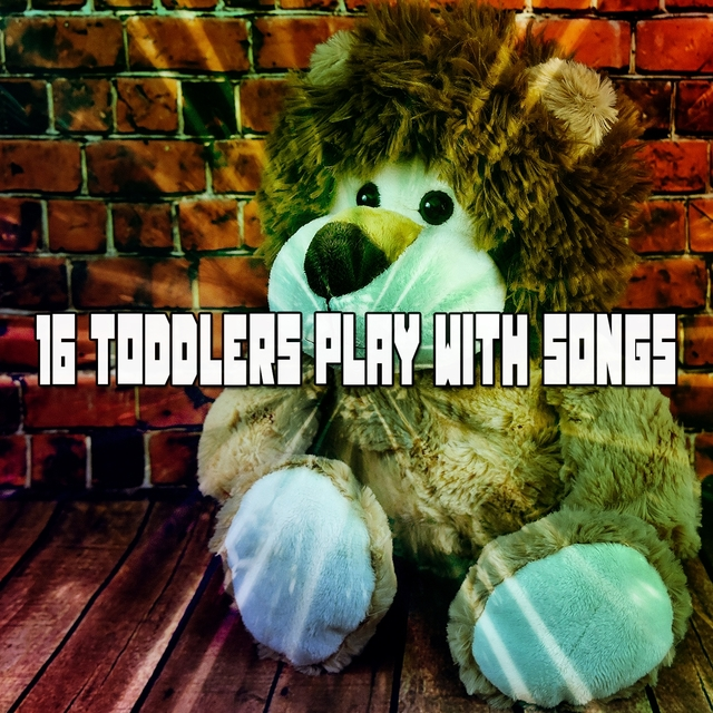 16 Toddlers Play With Songs