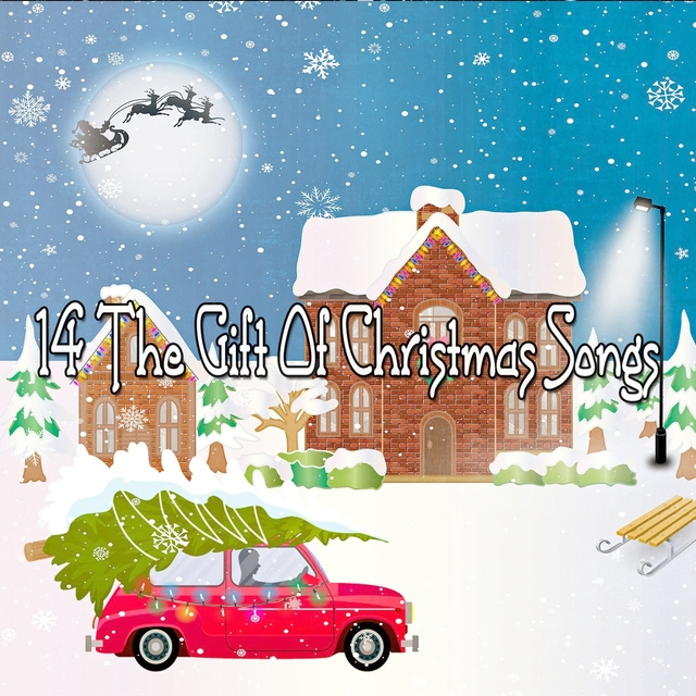 14 The Gift Of Christmas Songs