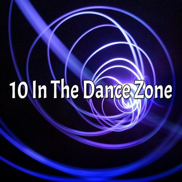 10 In The Dance Zone