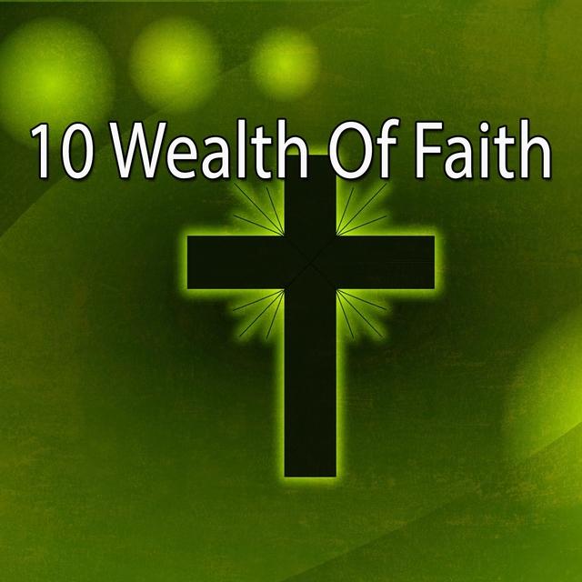 10 Wealth Of Faith