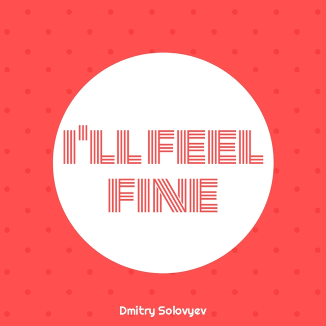 I'll Feel Fine
