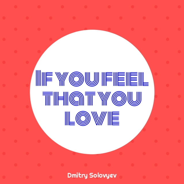 If You Feel That You Love