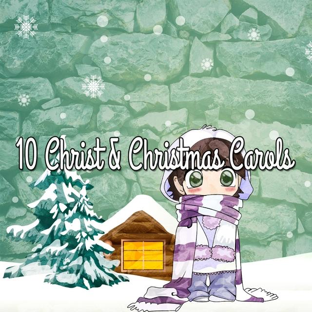 10 Christ & Christmas Carols