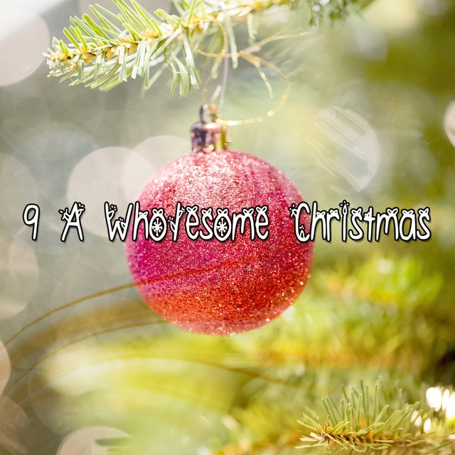 9 A Wholesome Christmas