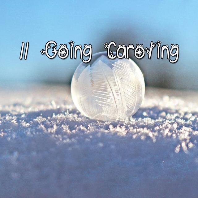 11 Going Caroling
