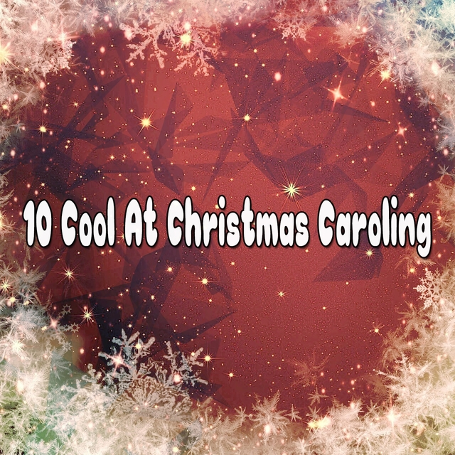10 Cool At Christmas Caroling