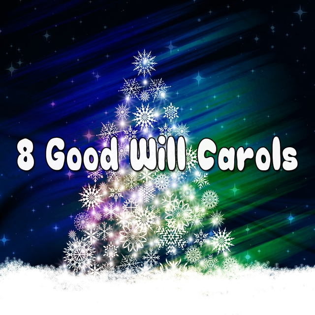 8 Good Will Carols