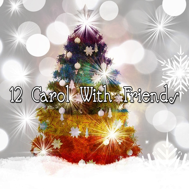 12 Carol With Friends