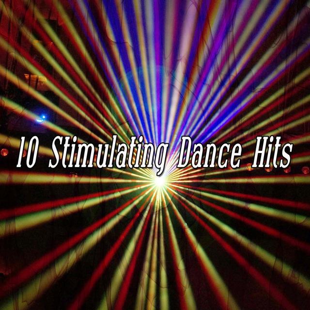 10 Stimulating Dance Hits