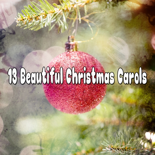 13 Beautiful Christmas Carols