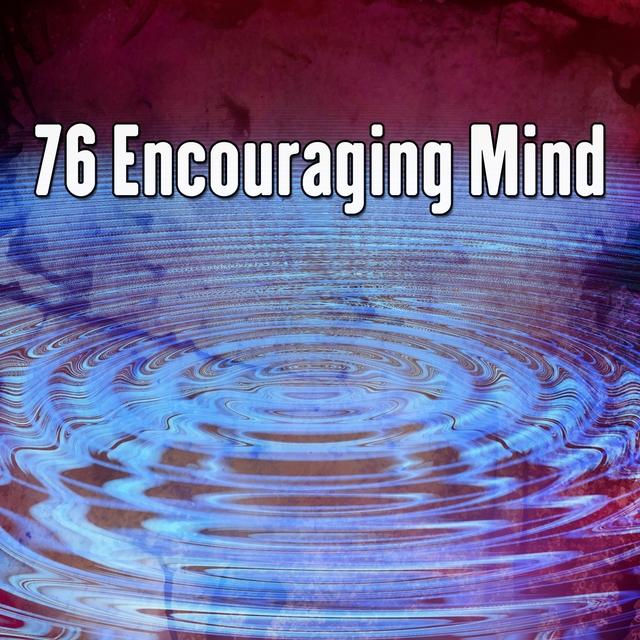 76 Encouraging Mind