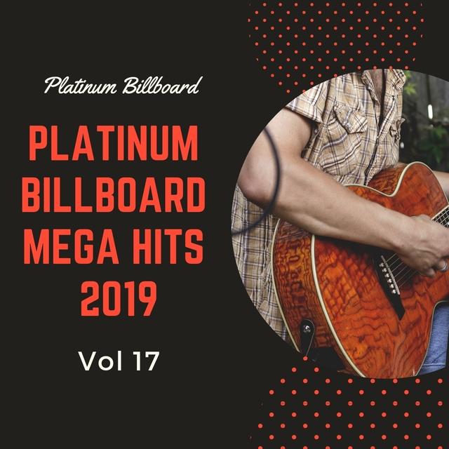 Platinum Billboard Mega Hits 2019, Vol. 17