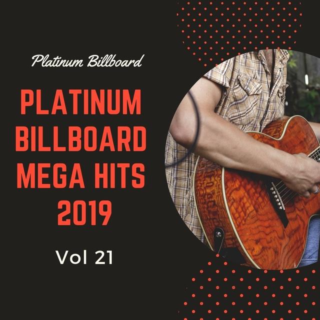 Platinum Billboard Mega Hits 2019, Vol. 21