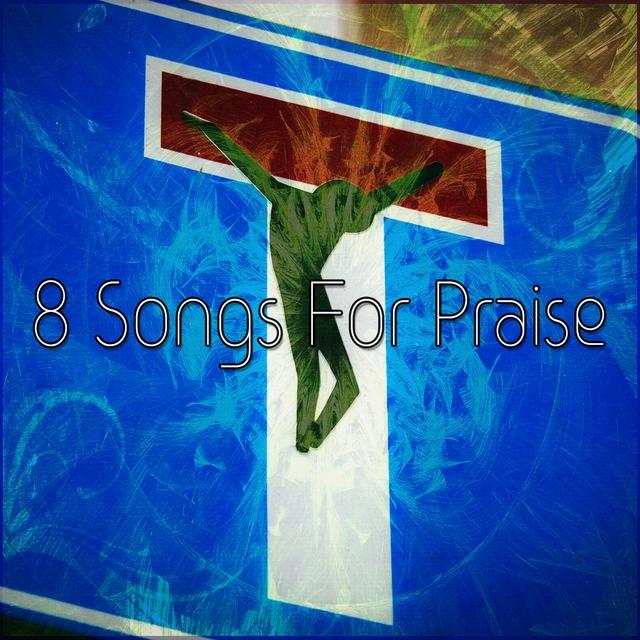 8 Songs For Praise